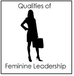 Qualities of Feminine Leadership