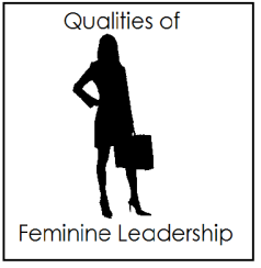 Qualities of Feminine Leadership